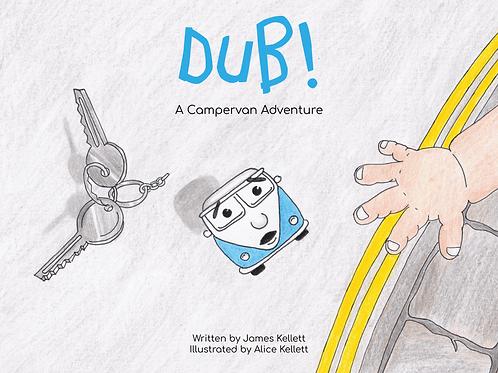 DUB! A Campervan Adventure