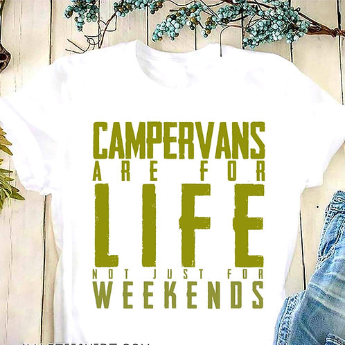 'Campervans are for life not just for weekends' Unisex T-Shirt