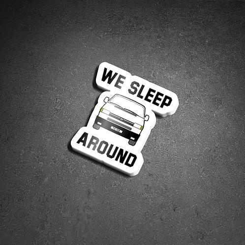 T4 'We sleep around' white Sticker