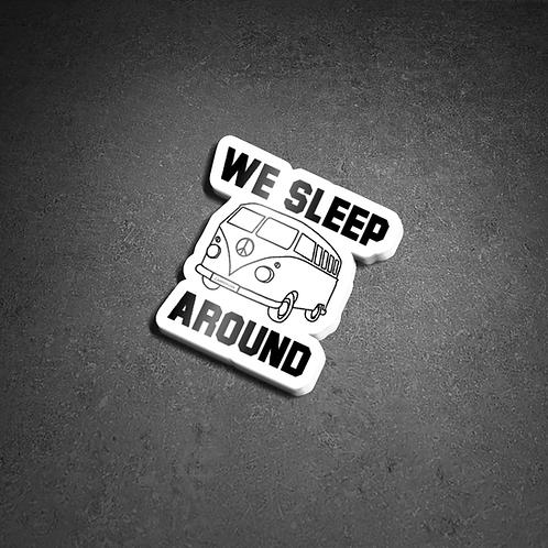T1 'We sleep around' Sticker