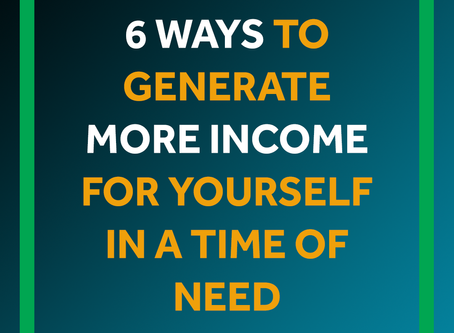 6 Ways To Generate More Income In A Time Of Need