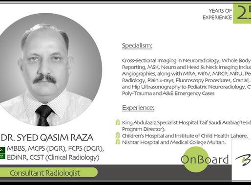 OnBoard | Dr. Syed Qasim Raza | Consultant Radiologist