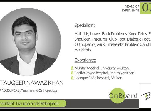 OnBoard | Dr. Tauqeer Nawaz Khan | Consultant Trauma and Orthopedic
