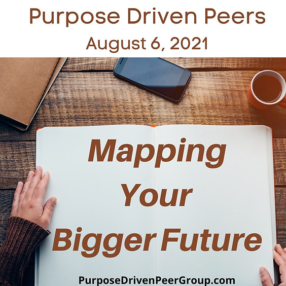 Mapping Your Bigger Future