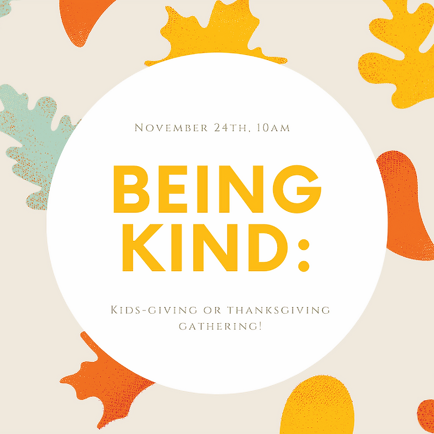 Being KIND: Kids-giving or Thanksgiving gathering