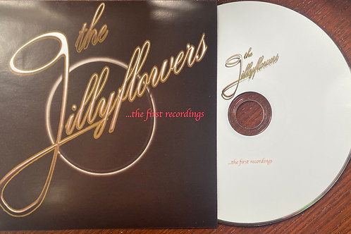 The Gillyflowers - LTD Edition - The First Recordings