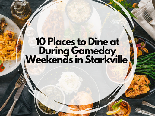 10 Places to Dine at During Gameday Weekends in Starkville
