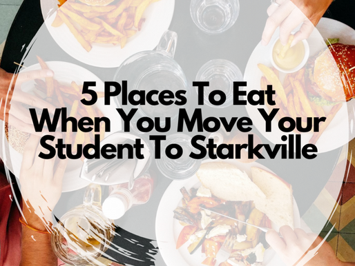 5 Places To Eat In Starkville When You Move In Your Student