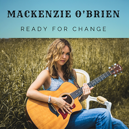 "MackenzieO""Brien CD ""Ready For Change"" 2019"