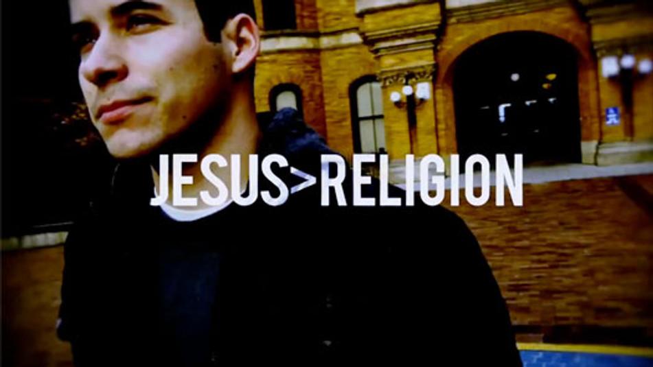 JESUS > RELIGION