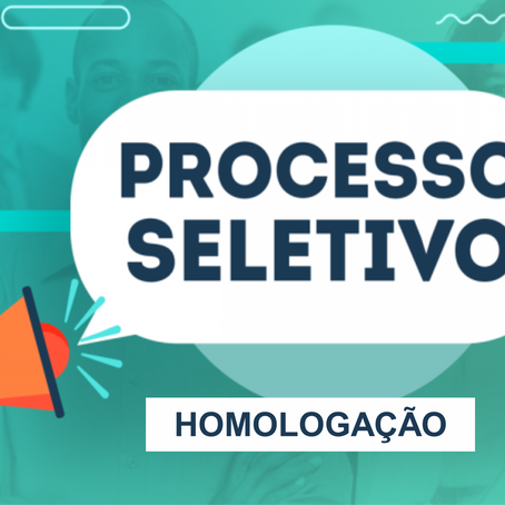 Homologação da classificação do Processo seletivo 020/2021