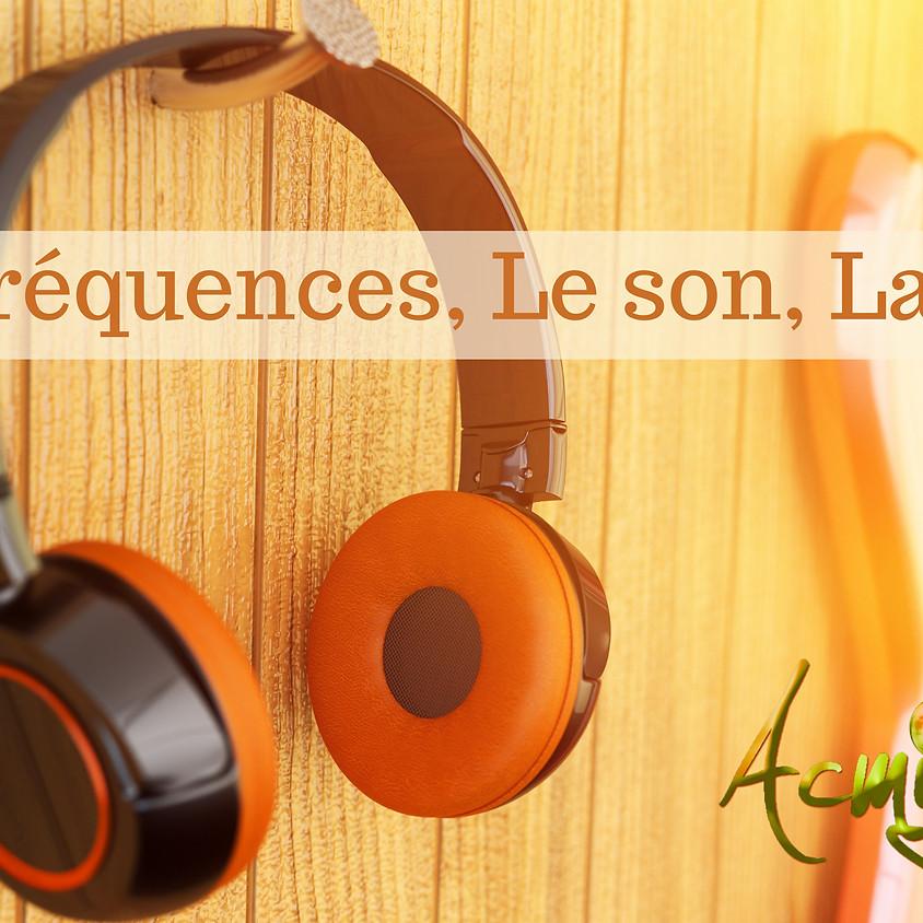 Immersion dans le son : fréquences et initiation