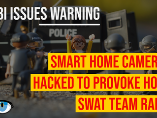 FBI Warns: Smart Home Devices and Cameras Hacked for SWAT Team Hoaxes