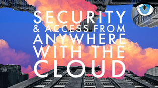 How Cloud-Based Security-As-A-Service Connects You To Your Property 24/7/365