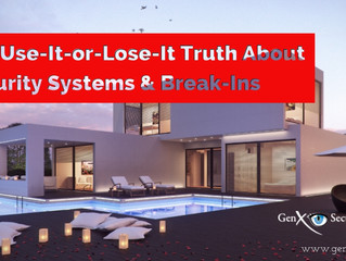 The Use-It-or-Lose-It Truth About Security Systems and Break Ins