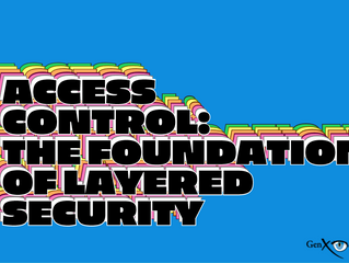 Why Layered Security Should Start With An Access Control Foundation
