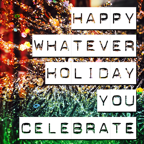 Happy Whatever Holiday