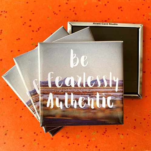 Be Fearlessly Authentic Magnet
