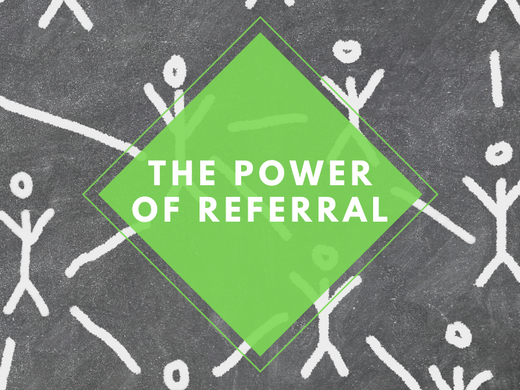 The Power of Referral