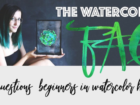 Watercolor FAQ – The 10 Most Frequent Questions Beginners in Watercolor Have
