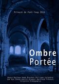 Prieuré de Pont-loup 2016 //              Ombre Portée