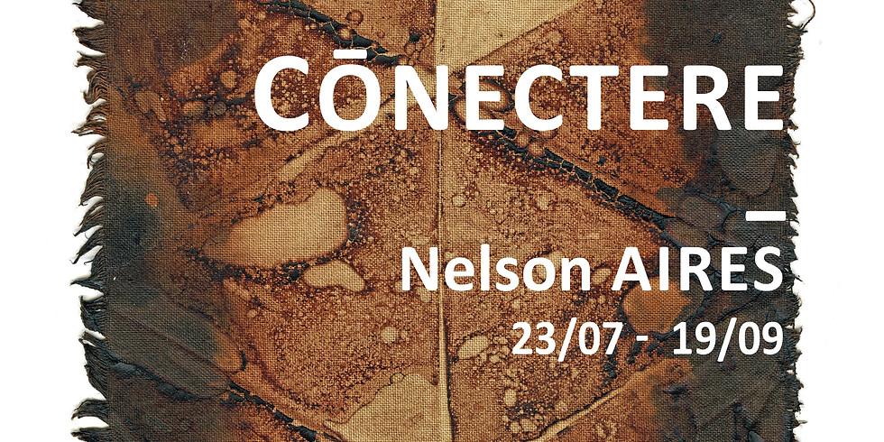 Vernissage Cōnectere // Nelson AIRES
