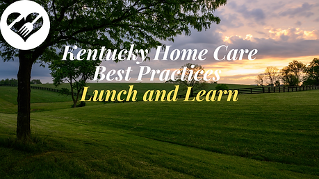 Kentucky Home Care Best Practices Lunch
