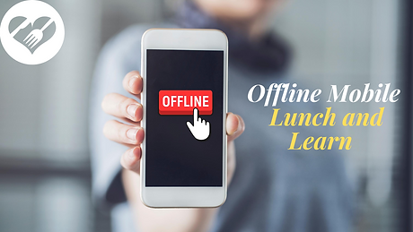 Offline Mobile Lunch and Learn.png