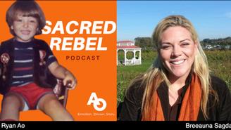 Sacred Rebel - Episode 5 GUEST: BREEUANA SAGDAL - BLM Protests, unity vs division, constitution