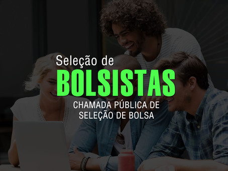 5º CHAMADA PÚBLICA PARA SELEÇÃO DE BOLSISTAS/2021
