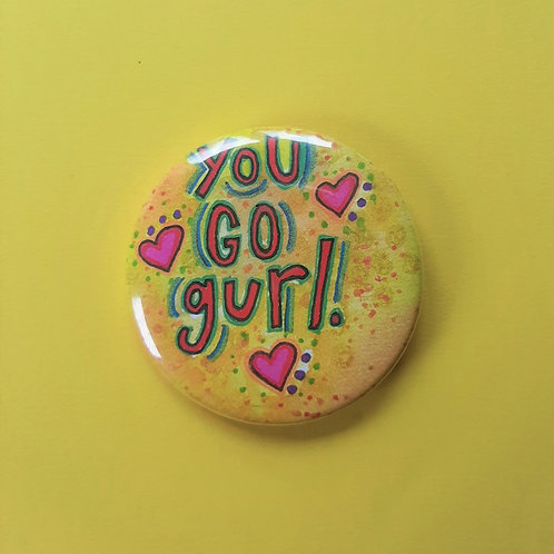 You Go Gurl Pin-back button