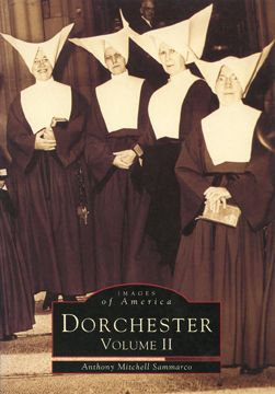 Dorchester, Massachusetts (Images of America Series) - Vol. II