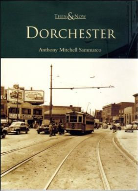 Dorchester (Then and Now Series)