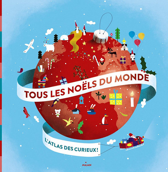 Tous les noëls du monde : l'atlas des curieux !