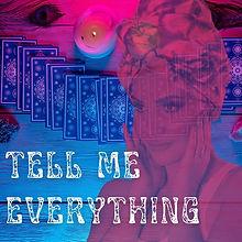 TELL ME EVERYTHING!.jpg
