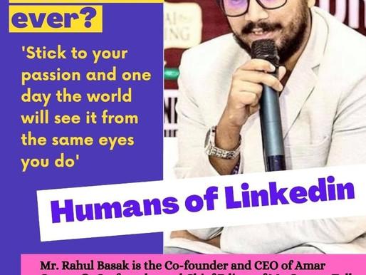 "Rahul Basak Featured In ""Humans of LinkedIn'"