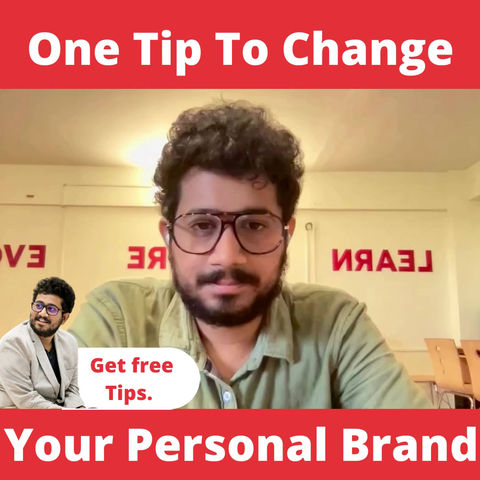 One tip to build your personal brand by Rahul Basak