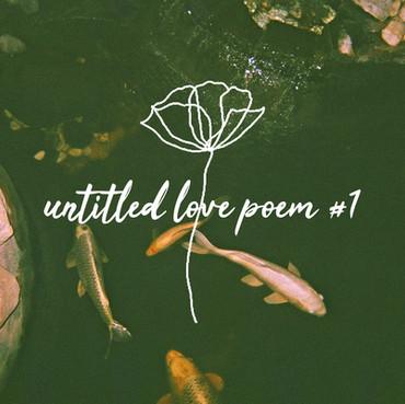 POETRY: UNTITLED LOVE POEM #1