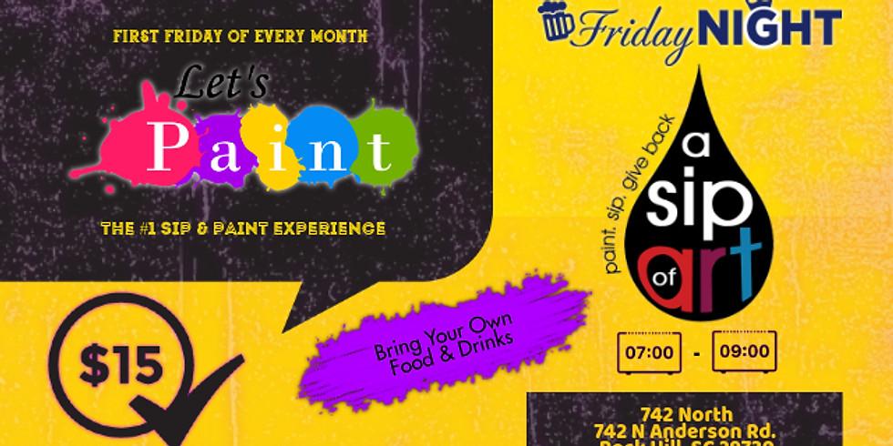 Fridays ($15): Sip & Paint
