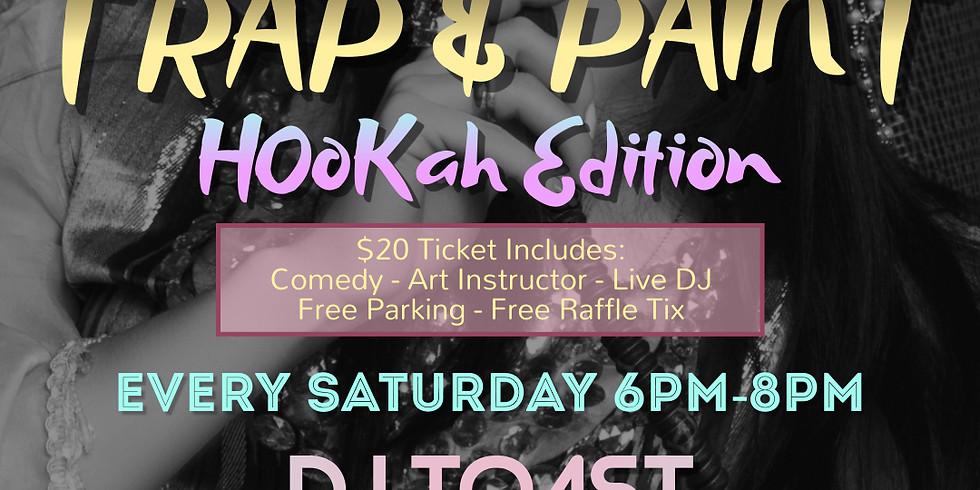 Saturday $20: Trap & Paint (Comedy + Hookah)