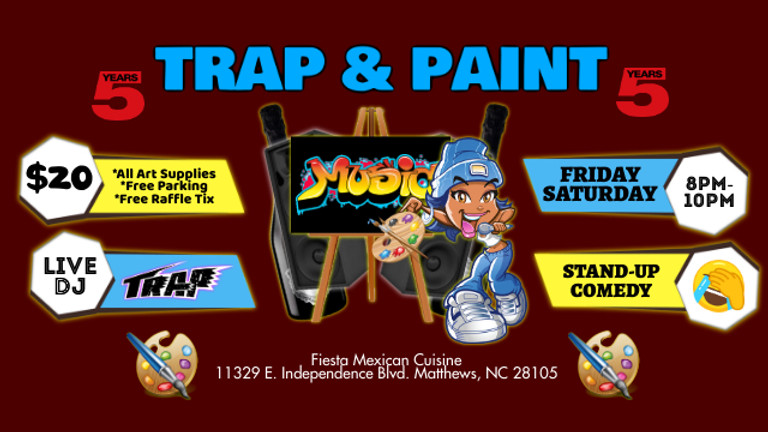 Saturday $20: Trap & Paint