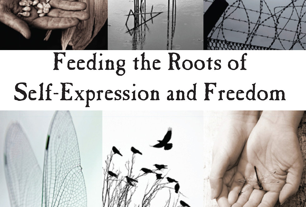 Feeding the Roots of Self Expression and Freedom [eBook]