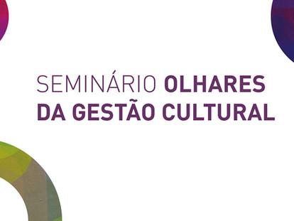 """Amar, Comunicar e Captar! O que sentimos no seminário """"Olhares da Gestão Cultural"""""""