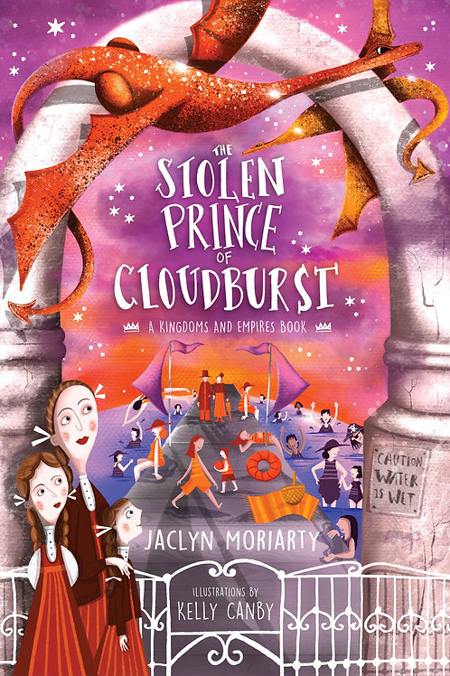 The Stolen Prince of Cloudburst Jaclyn Moriarty and illustrated by Kelly Canby