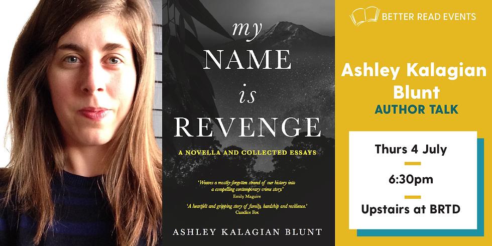 Ashley Kalagian Blunt on My Name is Revenge