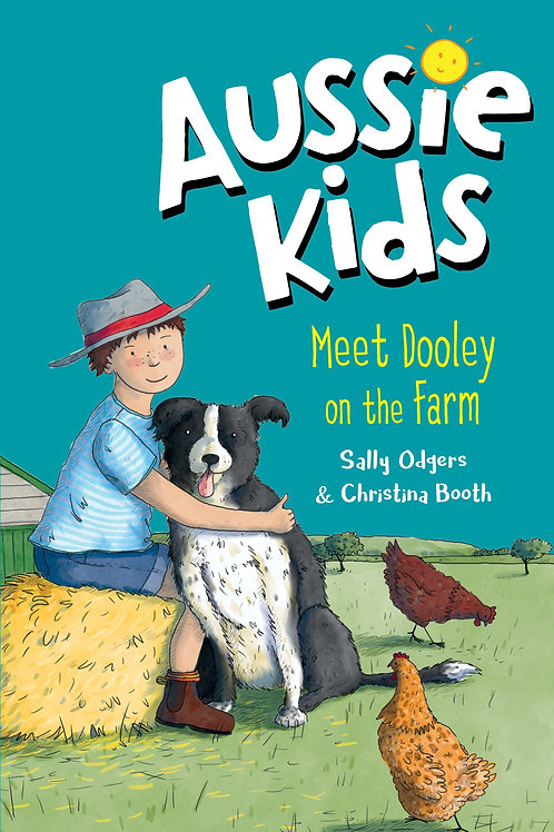 Aussie Kids: Meet Dooley on the Farm by Sally Odgers