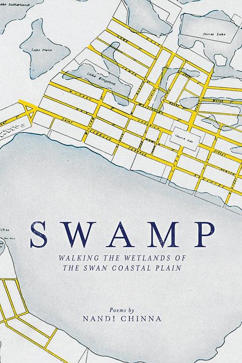 Swamp: Walking the Wetlands of the Swan Coastal Plain by Nandi Chinna