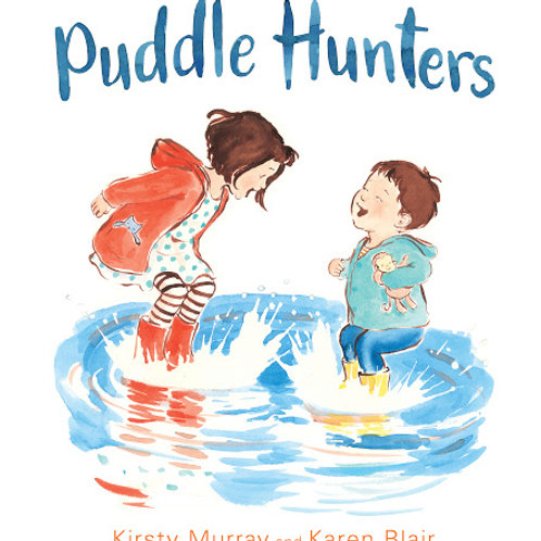 Puddle Hunters by Kirsty Murray and Karen Blair