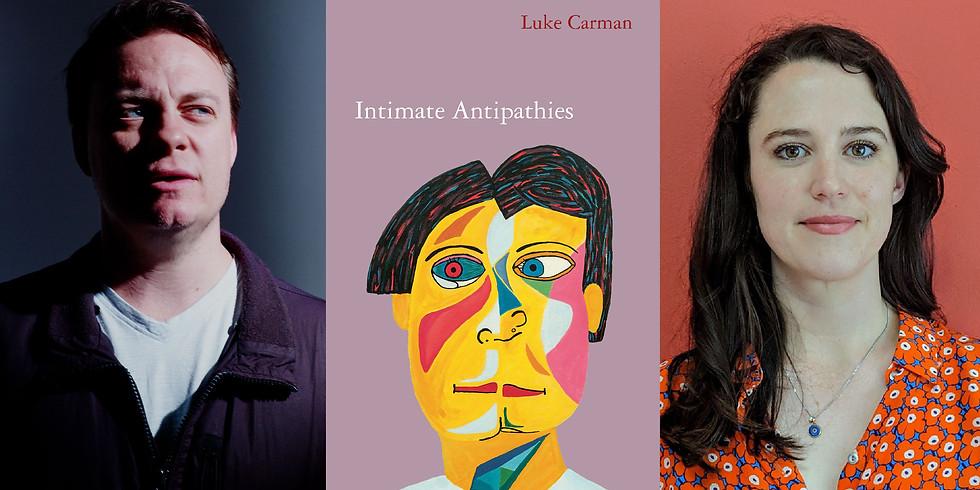 Luke Carman on Intimate Antipathies