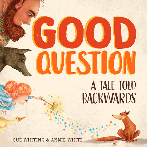 Good Question by Sue Whiting and Annie White (illustrator)